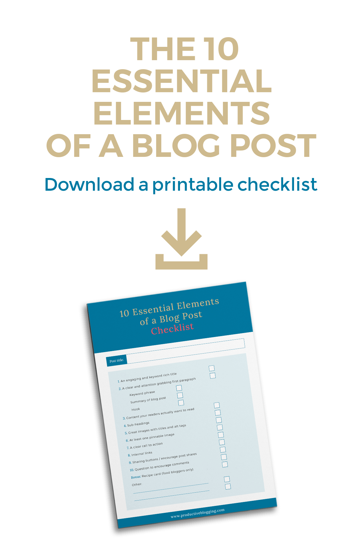 The 10 Essential elements of a blog post - download the printable checklist