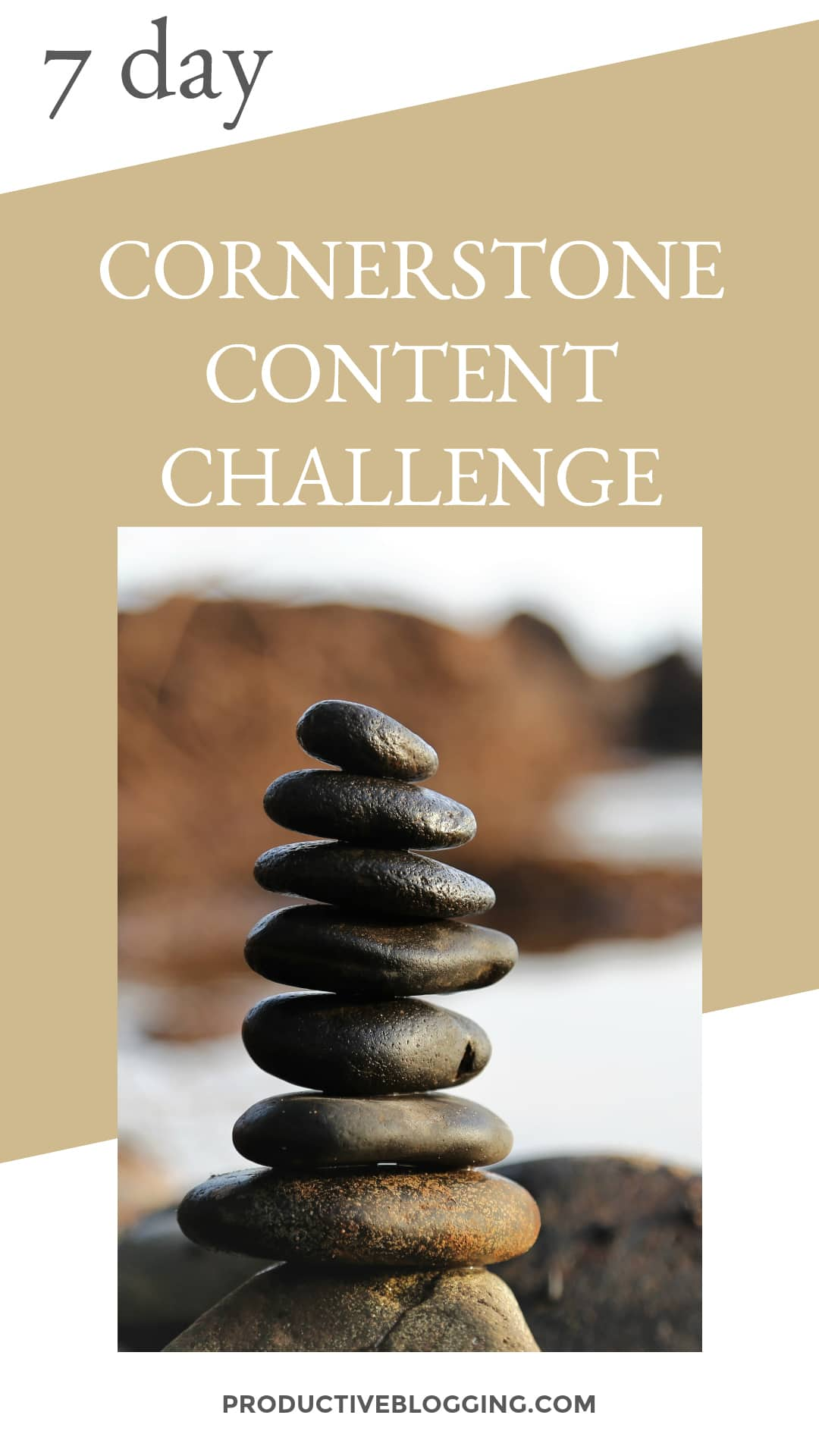 7 Day Cornerstone Content Challenge - Productive Blogging