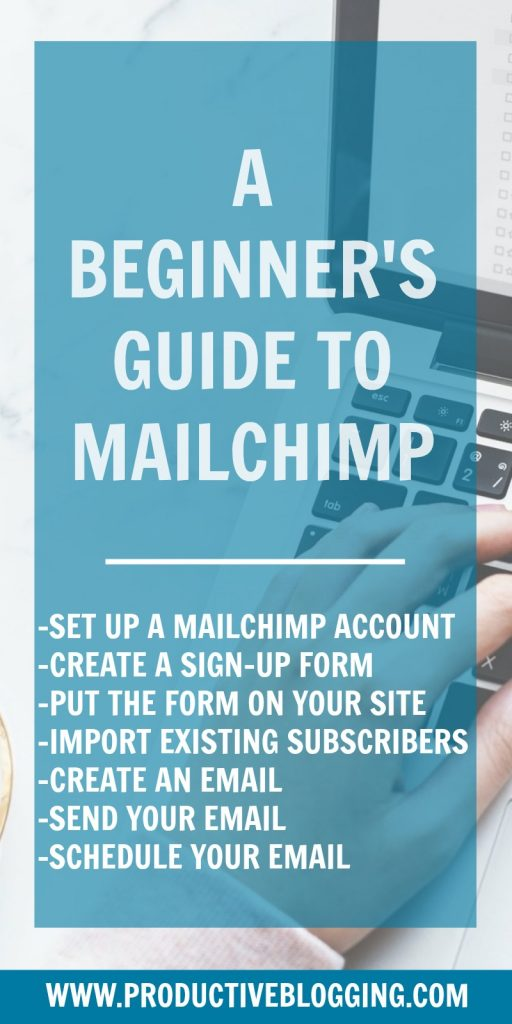 Mailchimp is a fantastic FREE email marketing tool to help grow your blog and increase engagement, but how do you use it? In this beginner's guide to Mailchimp I'll show you how to set up your Mailchimp account, start collecting subscribers, import existing subscribers and send your first email newsletter. #email #emaillist #emailmarketing #listbuilding #subscribers #mailchimp #growyourblog #bloggrowth #bloggrowthhacks #productiveblogging #productivity #productivitytips #productivityhacks #productivityhabits #bloggingtips #blogginghacks #blogsmarter #blogsmarternotharder #BSNH