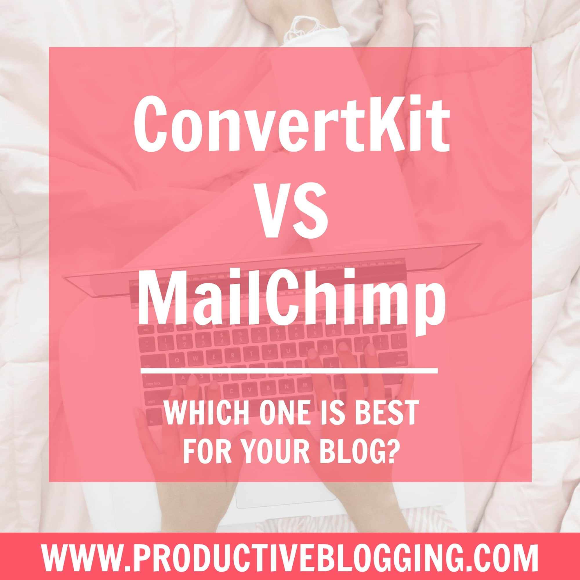 ConvertKit vs MailChimp – which is best for your blog?
