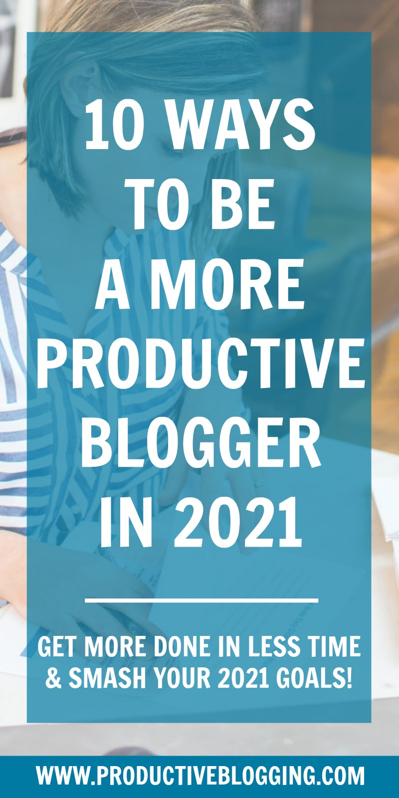 Want to achieve your blogging goals in 2021? Want to get more done in less time on your blog? Here are 10 ways to be a more productive blogger in 2021… #productiveblogger #productivity #productiveblogging #productivitytips #productivityhacks #bloggingtips #blogginghacks #blogginggoals #bloggoals #goalsetting #blogsmarter #blogsmarternotharder #BSNH