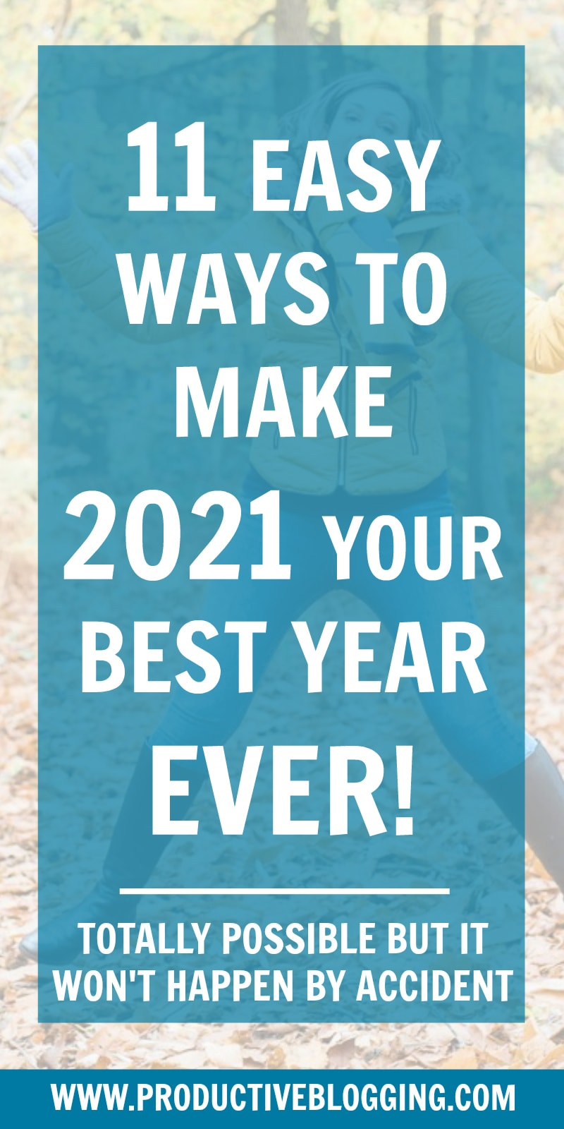 Hands up who wants to have an AWESOME 2021? You, me and the rest of the world, right? Time to face facts – that is not going to happen by accident. Having an amazing 2021 is totally possible, but it will take focus and effort. Here are 11 easy ways to make 2021 your best year EVER! #2021bestyearever #bestyearever2021 #bestyearever #2021goalsetting #goalsetting2021 #blogging #bloggers #blog #blogging2021 #2021blogging #bloggingtips #productivity #productivitytips #productiveblogging