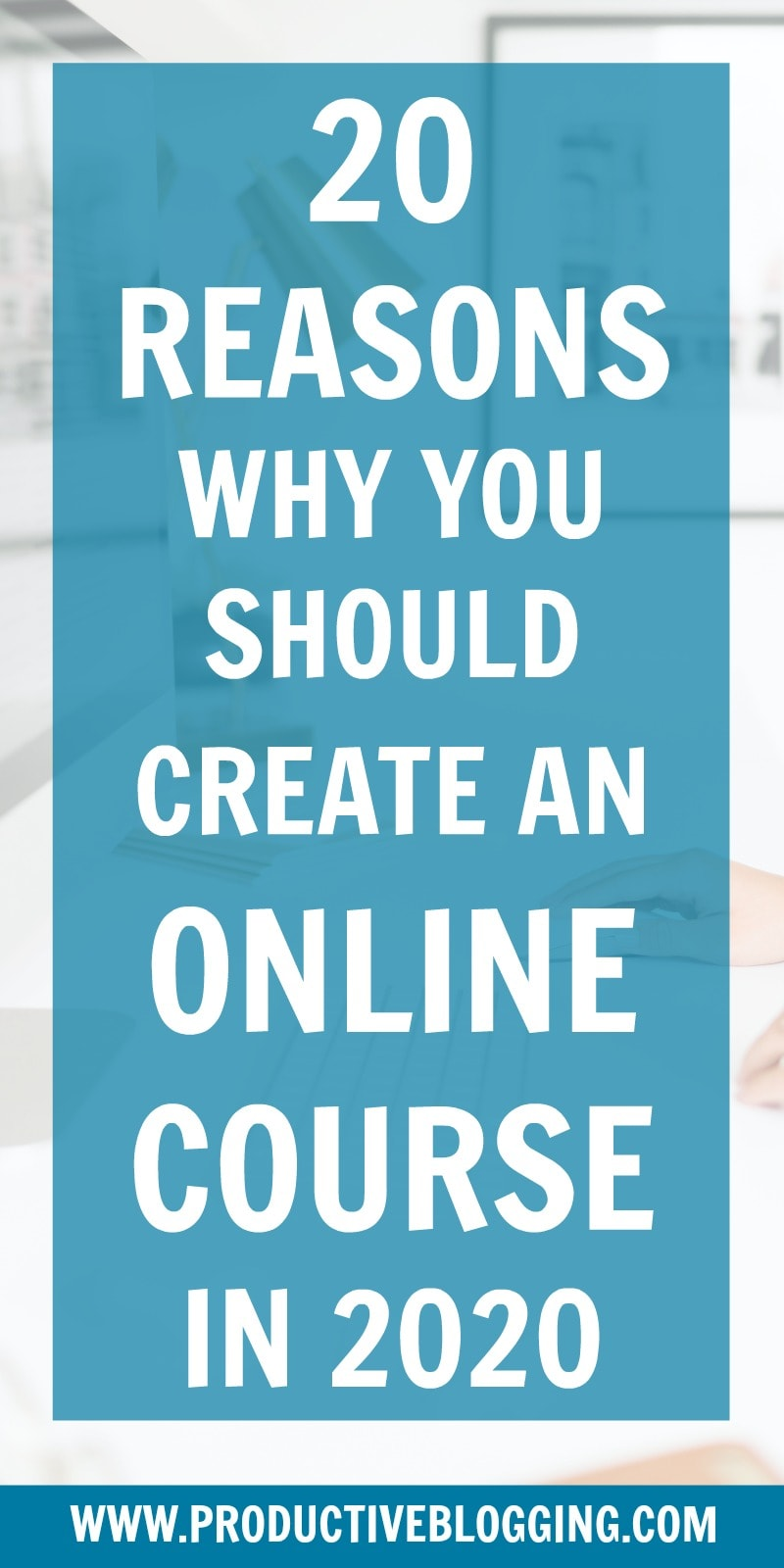 Is 'create an online course' on your to do list for this year? If not, it certainly should be – here are 20 reasons why you should create an online course in 2020. #onlinecourse #digitalcourse #coursecreation #onlinecoursecreation #digitalcoursecreation #digitalproduct #teachable #coursecreator #digitallearning #digitaleducator #bloggingformoney #makemoneyblogging #howdoblogsmakemoney #passiveincome #treatitlikeabusiness #businessblogging #bizblogging #bloggingtips #productiveblogging