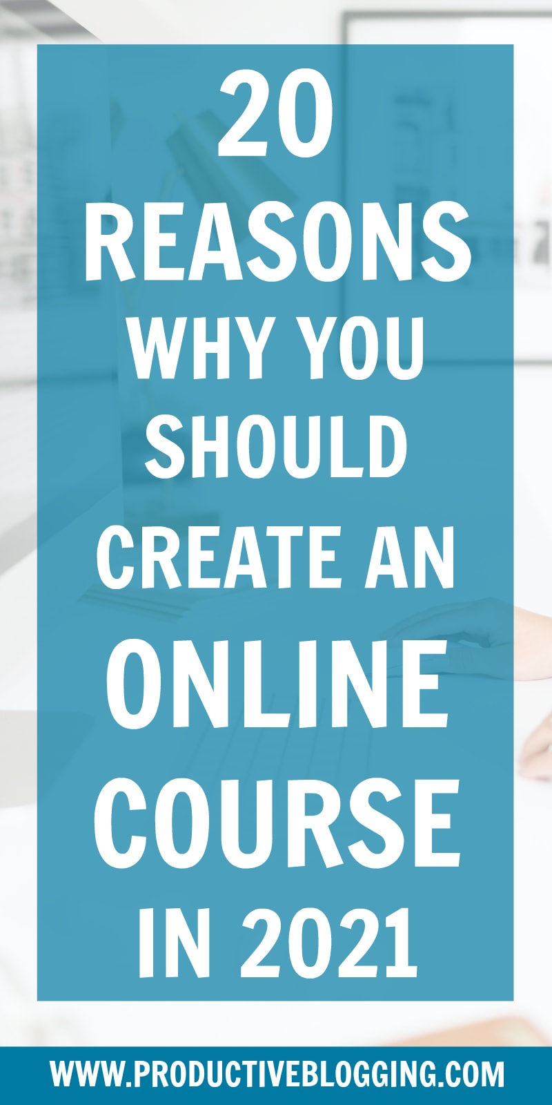Is 'create an online course' on your to do list for this year? If not, it certainly should be – here are 20 reasons why you should create an online course in 2021. #onlinecourse #digitalcourse #coursecreation #onlinecoursecreation #digitalcoursecreation #digitalproduct #teachable #coursecreator #digitallearning #digitaleducator #bloggingformoney #makemoneyblogging #howdoblogsmakemoney #passiveincome #treatitlikeabusiness #businessblogging #bizblogging #bloggingtips #productiveblogging