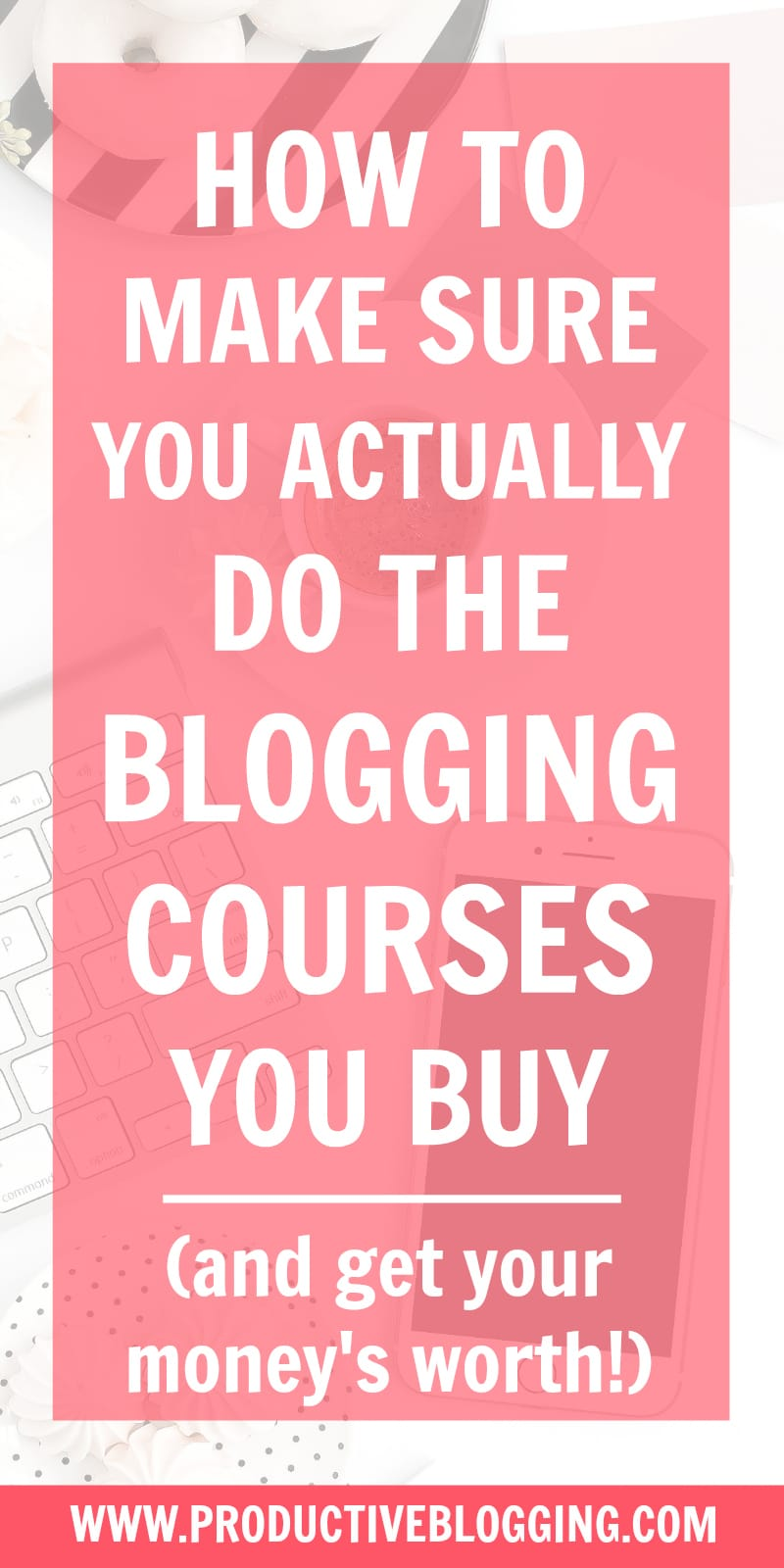 Do you buy blogging courses but never actually finish them? Maybe sometimes you don't even start them… Here's how to make sure you actually DO the blogging courses you buy (and get your money's worth!) #bloggingcourse #bloggingcourses #productivity #productivitytips #productivityhabits #productivityhacks #todolist #timemanagement #efficiency #goals #blogginggoals #blog #blogging #bloggers #bloggingtips #organisedblogger #organizedblogging #productiveblogging #blogsmarternotharder