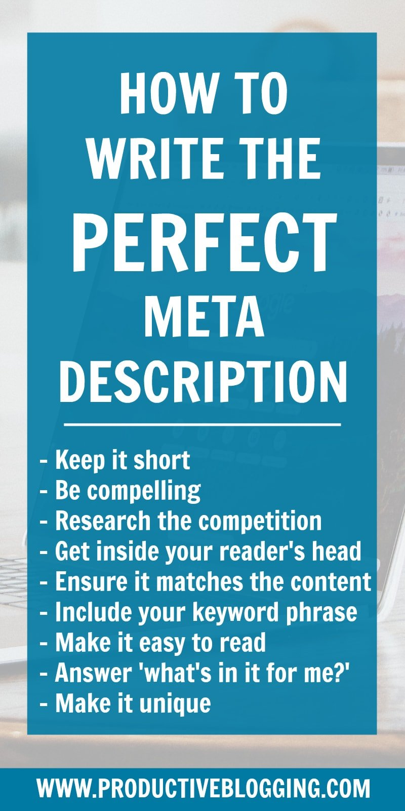 A good meta description can have a dramatic effect on your SEO and consequently your blog traffic. But what exactly is a meta description, and how does it affect your SEO? Find out how to write the perfect meta description to maximise search engine traffic and grow your blog! #metadescription #SEOforbloggers #SEOforbeginners #beginnersSEO #SEO #SEOtips #Yoast #searchengineoptimization #keywords #growyourblog #bloggrowth #bloggingtips #blogging #bloggers #blogsmarternotharder #productiveblogging