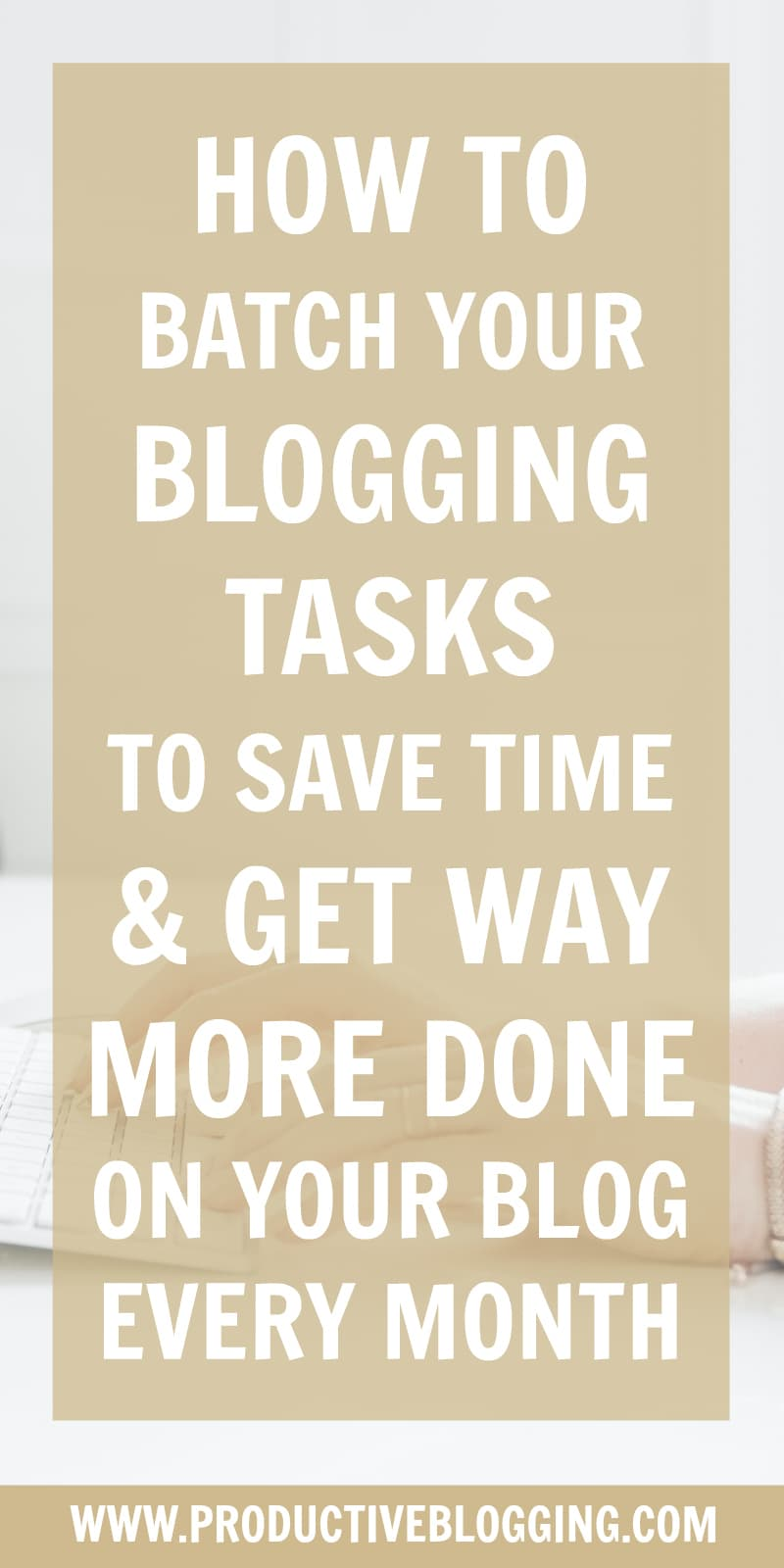 Do you wish you could be more productive? Work less and get more done? Well you can! Task-batching will help you save time AND get way more done on your blog every month. Here's how… #batching #taskbatching #batchingforbloggers #savetime #getmoredone #getthingsdone #productivity #productivitytips #productivityhacks #blogging #bloggers #bloggingtips #achievemore #timemanagement #efficiency #goals #blogginggoals #blogsmarternotharder #productiveblogging