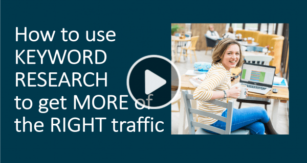 How to use keyword research to get more of the right traffic to your blog - webinar registration image with mock play button