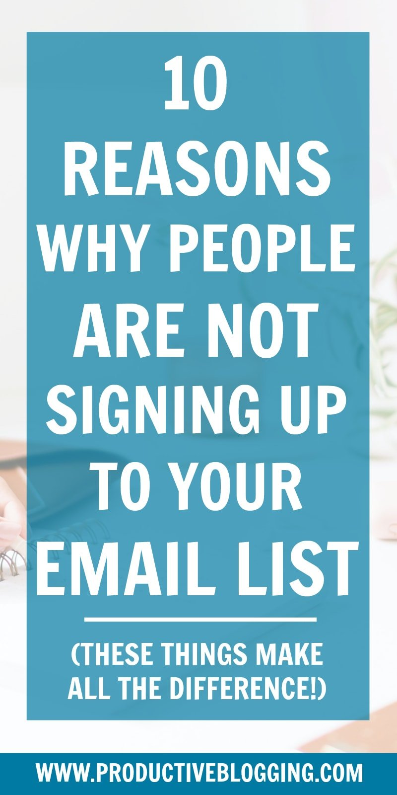 You know email marketing is important… and you are trying… but no one is joining your email list… WHY??? Here are 10 reasons why people are NOT signing up to your email list… #emaillist #emaillistgrowth #emailmarketing #emailmarketingtips #growyouremaillist #convertkit #optinoffer #leadmagnet #contentupgrade #listbuilding #subscribers #blogging #bloggers #bloggingtips #growyourblog #bloggrowth #productivity #productivitytips #productiveblogging #blogsmarternotharder
