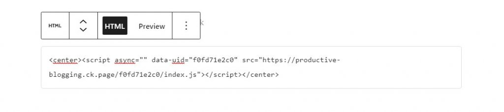 Example of ConvertKit embed code in a Custom HTML block with centre tags.