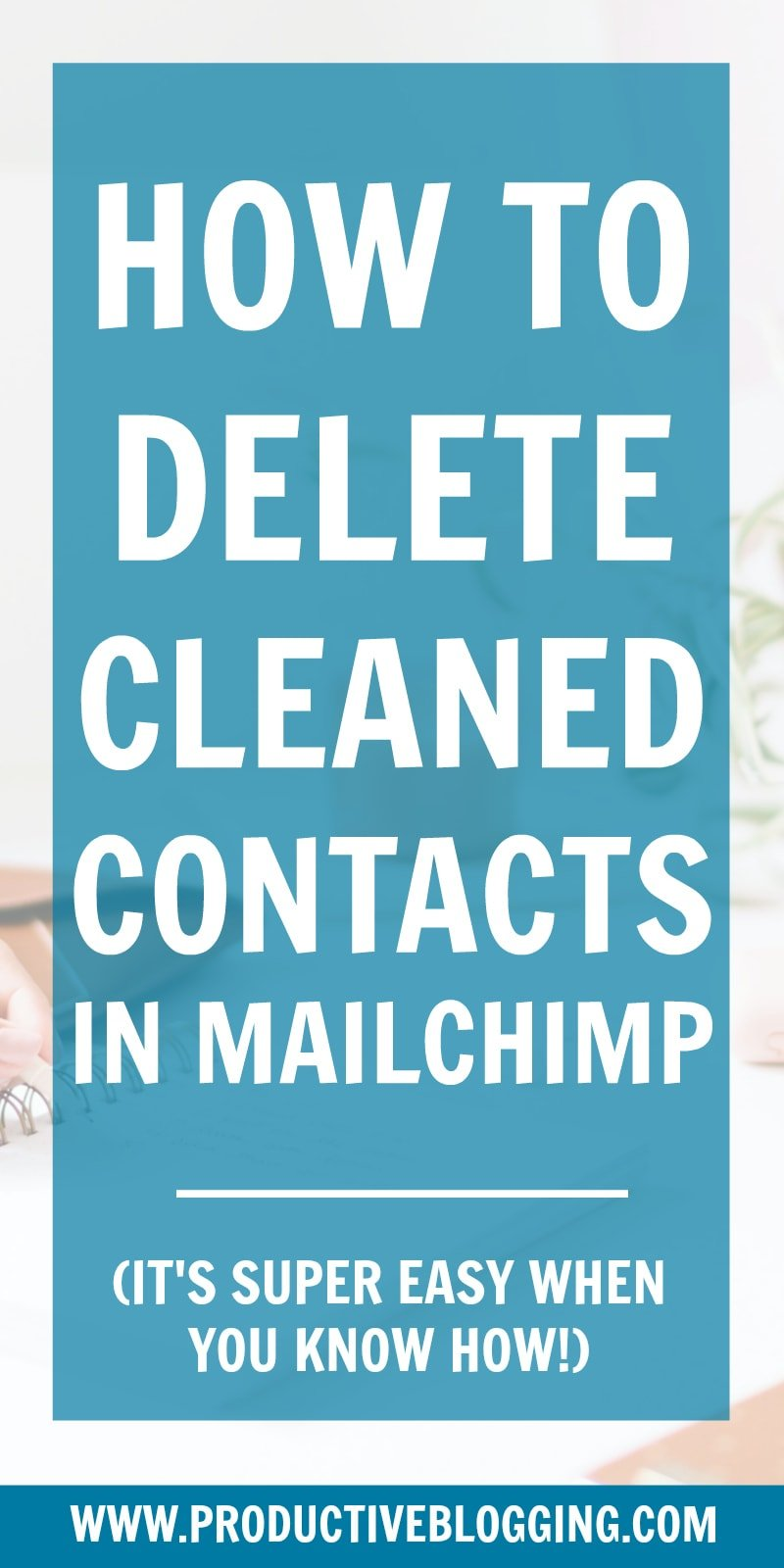 Wondering how to delete cleaned contacts in MailChimp? It's super easy. Here's how… #mailchimp #listcleaning #emailmarketingforbloggers #emailmarketing #emailmarketingcourse #emaillist #emaillistgrowth #growyouremaillist #emailmarketingtips #listbuilding #subscribers #mailchimp #convertkit #mailerlite #blogging #bloggers #bloggingtips #growyourblog #bloggrowth #productivity #productivitytips #productiveblogging #blogsmarter #blogsmarternotharder