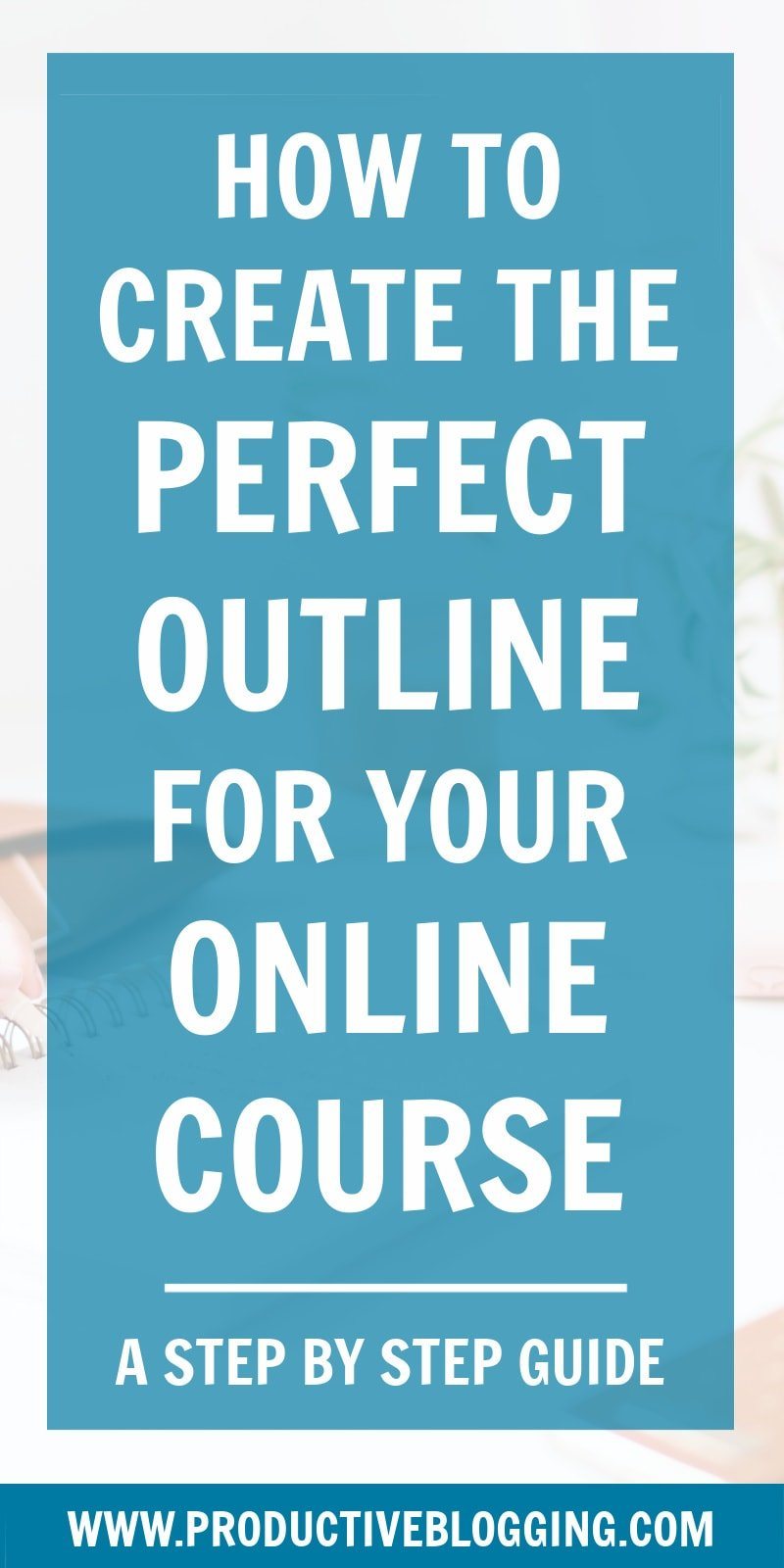 A good outline will make it easier to create your course AND it will make your course more enjoyable for your students and ultimately more successful. Here's how to create the perfect outline for your online course… #onlinecourseoutline #onlinecoursecreation #onlinecourse #digitalcourse #makemoneyblogging #monetizeyourblog #blogginglife #bloglife #professionalblogger #bloggingismyjob #solopreneur #mompreneur #fempreneur #bloggingbiz #bloggingtips #productivitytips #productiveblogging