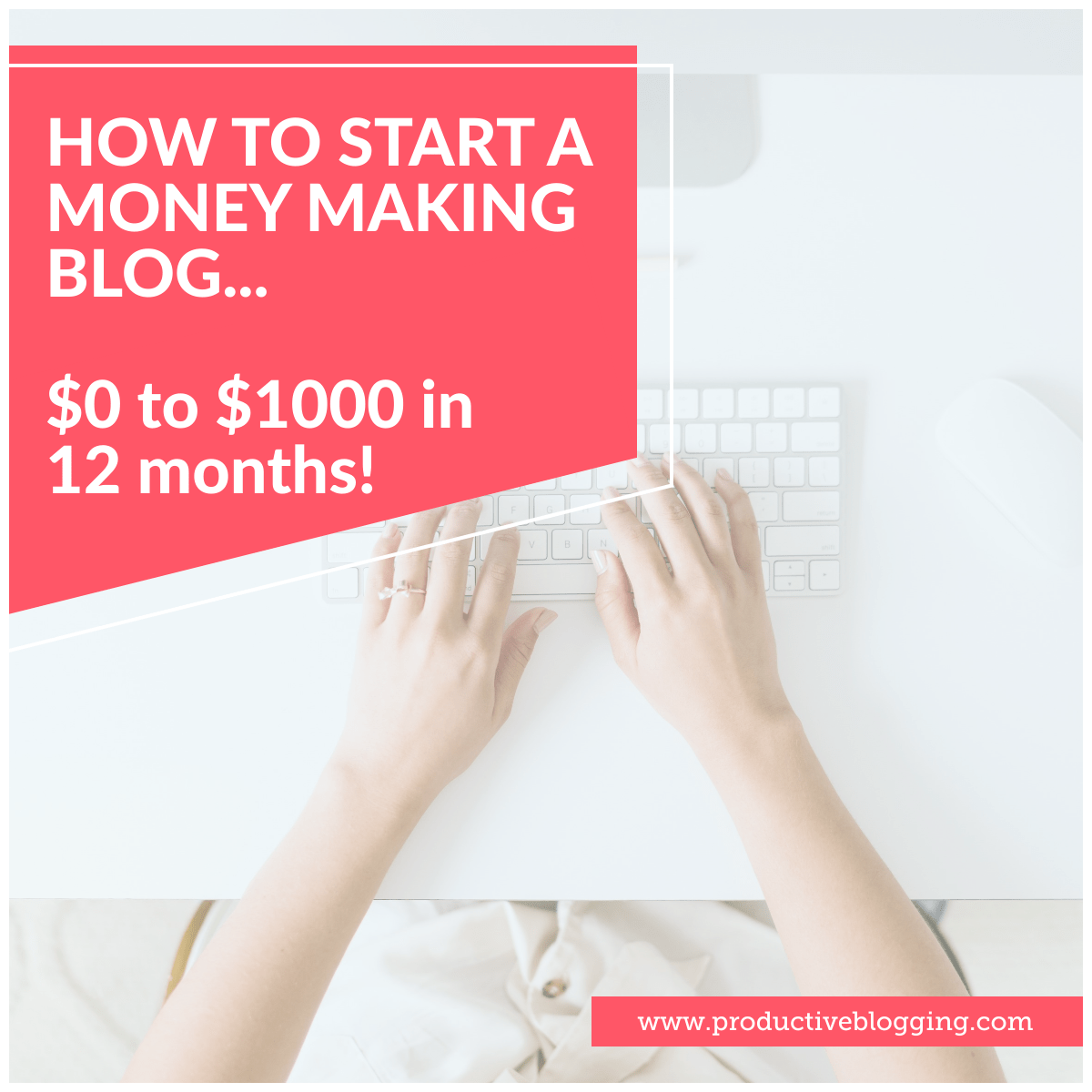 How to start a money making blog $0-$1000 in 12 months!