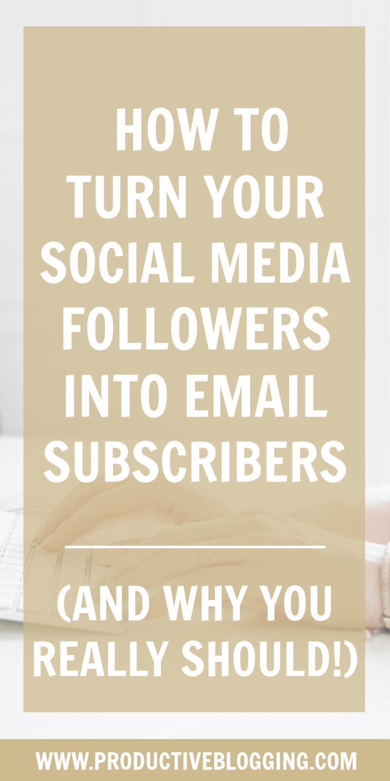 So you have built up a good social media following… that's great! But don't stop there. Turn your social media followers into email subscribers to really reap the benefits … and to protect yourself against future algorithm changes… or worse! #socialmediafollowers #emailsubscribers #emailmarketing #emaillist #emaillistgrowth #growyouremaillist #emailmarketingtips #listbuilding #bloggers #bloggingtips #growyourblog #bloggrowth #productivitytips #productiveblogging #blogsmarternotharder