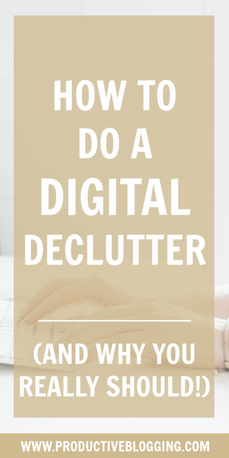 Tidy your digital devices, organize your files and folders, detox your inbox, declutter your social media and develop better digital habits to reduce stress, improve productivity and boost your creativity! Here's how to do a digital declutter… #digitaldeclutter #digitaldetox #declutter #todolist #planning #timemanagement #efficiency #goals #blogginggoals #bloggingtips #bloggingbiz #solopreneur #organised #organized #productivity #productivitytips #productiveblogging #blogsmarternotharder #BSNH