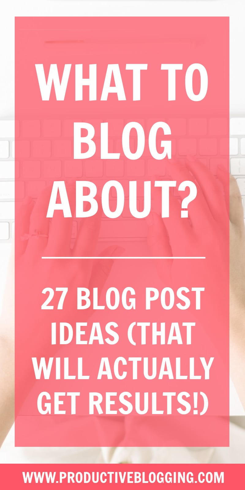 Staring at a blinking cursor? Stuck on what to write about? Here are 27 blog post ideas to inspire you (and which will actually get you results!) #blogpostideas #whattoblogabout #bloggersblock #writersblock #resultsdrivenblogging #blogideas #postideas #blogginglife #bloglife #contentmarketing #blogging #blogger #professionalblogger #bloggingismyjob #solopreneur #mompreneur #fempreneur #makemoneyblogging #bloggingbiz #bloggingtips #blogsmarternotharder #productiveblogging